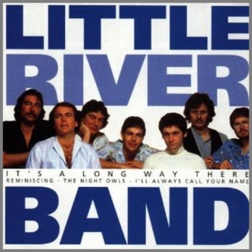 It's A Long Way There by  Little River Band