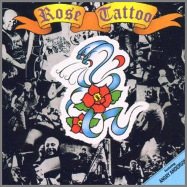 Rose Tattoo (aka Rock N' Roll Outlaw) by Rose Tattoo