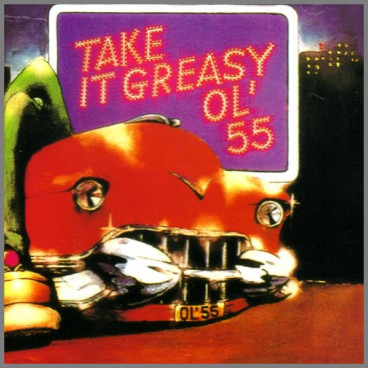 Take It Greasy by Ol '55