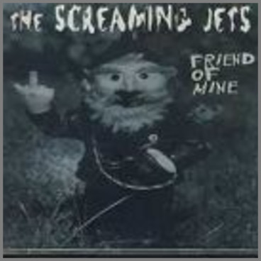 Friend Of Mine by The Screaming Jets