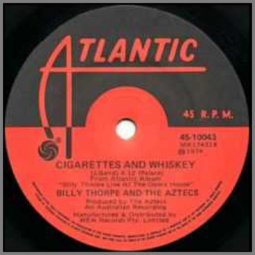 Cigarettes And Whiskey b/w Back Home in Australia by Billy Thorpe and The Aztecs