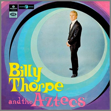 Billy Thorpe and the Aztecs by Billy Thorpe and The Aztecs