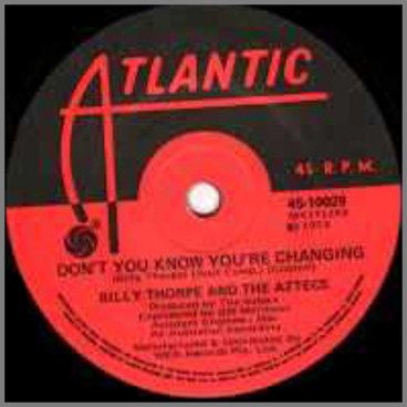 Don't You Know You're Changing b/w Yes I'm Tired by Billy Thorpe and The Aztecs