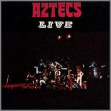 Aztecs Live by Billy Thorpe and The Aztecs