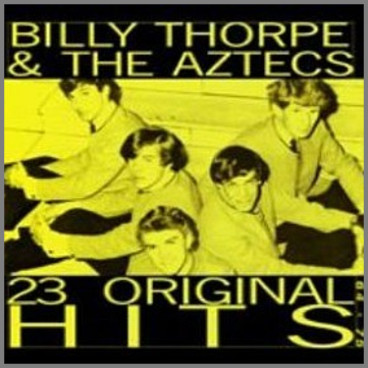 23 Original Hits by Billy Thorpe and The Aztecs