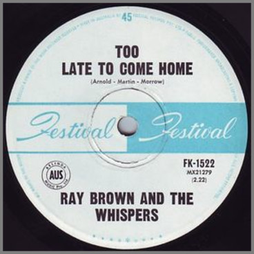 Too Late To Come Home b/w Respect by Ray Brown & The Whispers