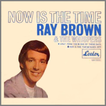 Now Is The Time by Ray Brown & The Whispers