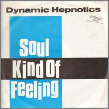 Soul Kind Of Feeling b/w Last To Know by Dynamic Hepnotics