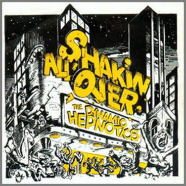Shakin' All Over by Dynamic Hepnotics