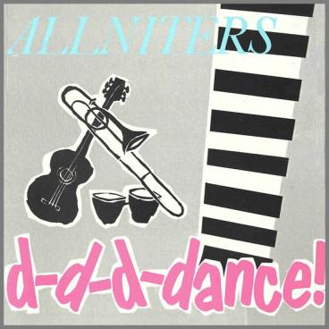 D-D-D-Dance by The Allniters