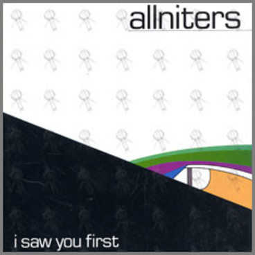 I Saw You First by The Allniters
