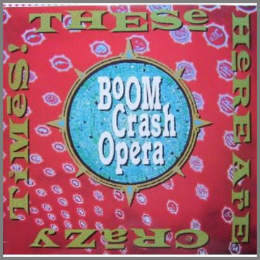 These Here Are Crazy Times by Boom Crash Opera