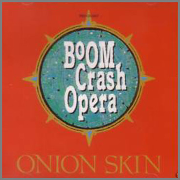 Onion Skin by Boom Crash Opera