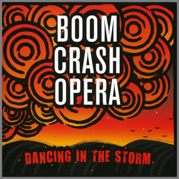 Dancing In The Storm by Boom Crash Opera