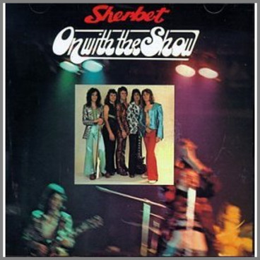 On With The Show by Sherbet