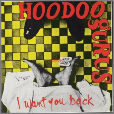 I Want You Back by Hoodoo Gurus