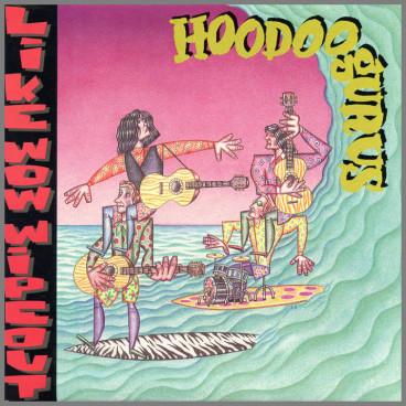 Like Wow - Wipeout by Hoodoo Gurus