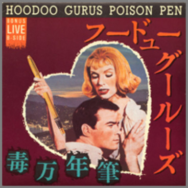 Poison Pen by Hoodoo Gurus
