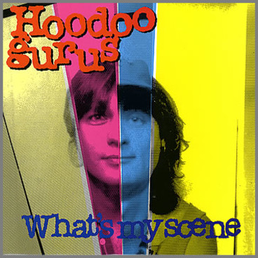 What's My Scene by Hoodoo Gurus