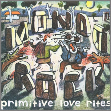 Primitive Love Rites by Mondo Rock