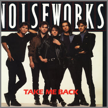 Take Me Back by Noiseworks