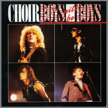 Boys Will Be Boys B/W Last Night Of My Life by Choirboys
