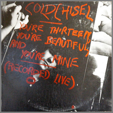 You're Thirteen, You're Beautiful and You're Mine by Cold Chisel