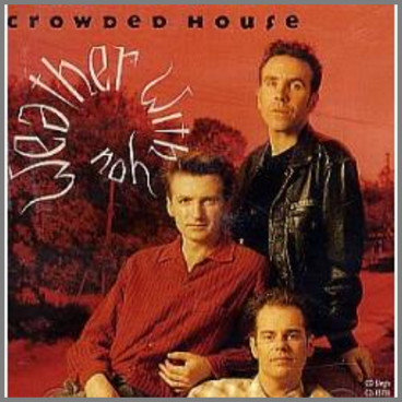 Weather With You by Crowded House