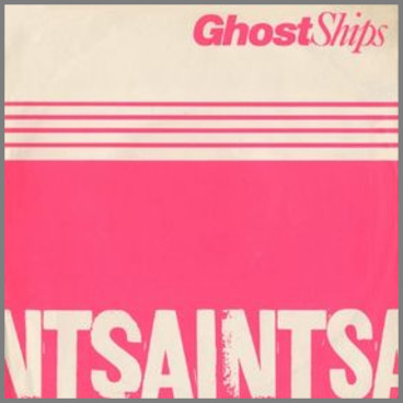 Ghost Ships by The Saints