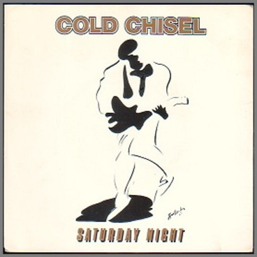 Saturday Night by Cold Chisel