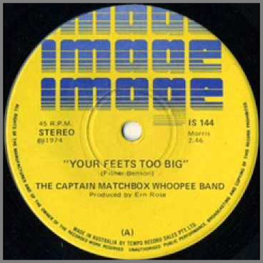 Your Feets Too Big B/W Wait For Me Juanita by The Captain Matchbox Whoopee Band