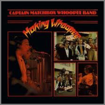Makin' Whoopee by The Captain Matchbox Whoopee Band