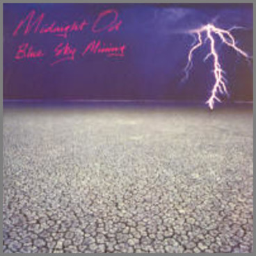 Blue Sky Mining by Midnight Oil