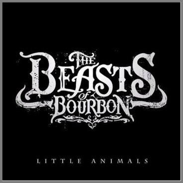 Little Animals by The Beasts Of Bourbon