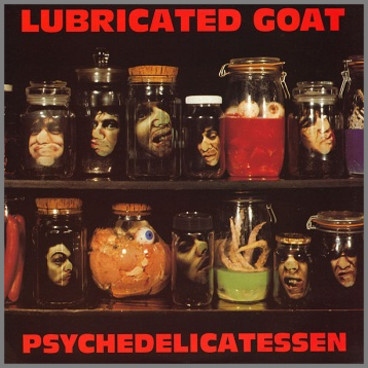 Psychedelicatessen by Lubricated Goat