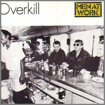 Overkill B/W Till The Money Runs Out by Men At Work