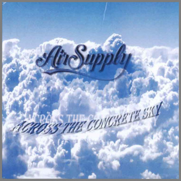 Across The Concrete Sky by Air Supply