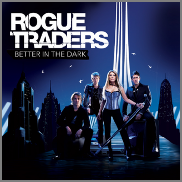 Better In The Dark by Rogue Traders