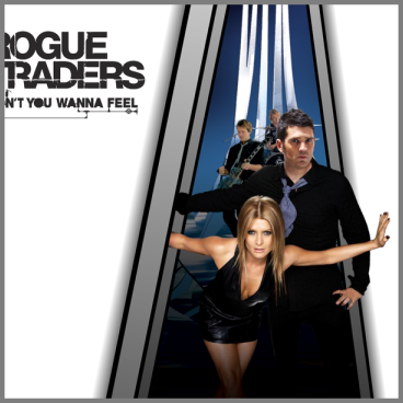 Don't You Wanna Feel by Rogue Traders