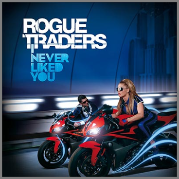 I Never Liked You by Rogue Traders