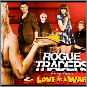 Love Is A War by Rogue Traders