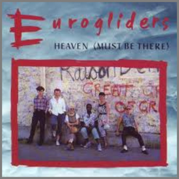 Heaven (Must Be There) by Eurogliders