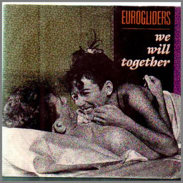 We Will Together B/W Wildlife by Eurogliders