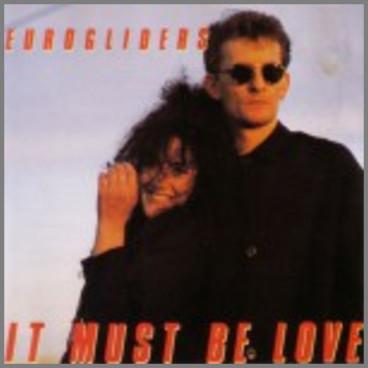 It Must Be Love by Eurogliders