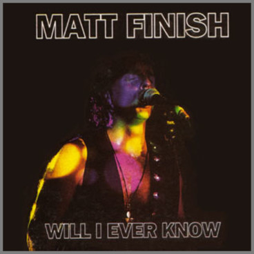 Will I Ever Know by Matt Finish