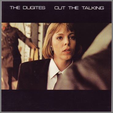 Cut The Talking B/W Michael And Rodney by The Dugites