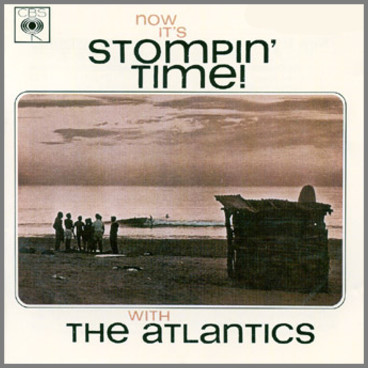 Now It's Stompin' Time! by The Atlantics