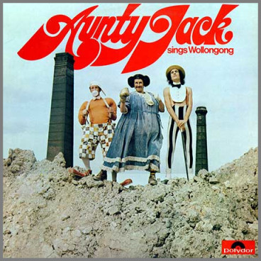 Aunty Jack Sings Wollongong by Aunty Jack & The 'Gong
