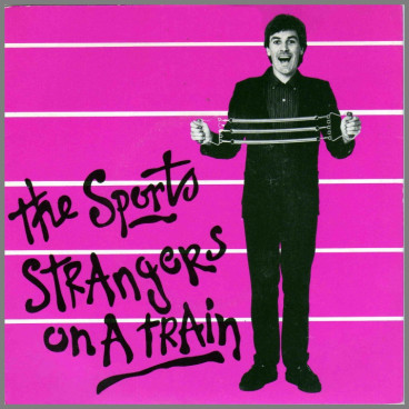 Strangers On A Train by The Sports