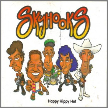 The Ballad Of Oz - Happy Hippy Hut  by Skyhooks